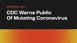 CDC Warns Public Of Mutating Coronavirus   The Onion Presents The Topical   Episode 27