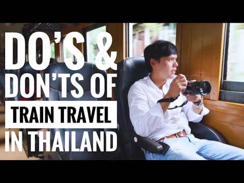 🇹🇭 DO'S & DON'TS of TRAIN TRAVEL in THAILAND [Local Advice]