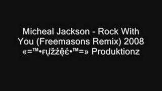Micheal Jackson - Rock With You (Freemasons Remix) 2008