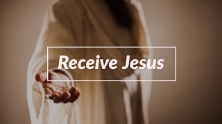 Receive Jesus - John Piper (Sermon Jam)
