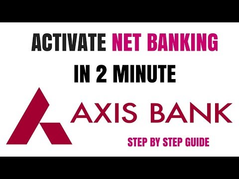 Axis Bank Net Banking Registration | Axis Bank Net Banking Activation Process | Axis Net Banking Mp3