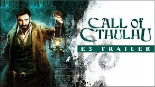 PS4 Games | Call Of Cthulhu – E3 2018 Trailer
