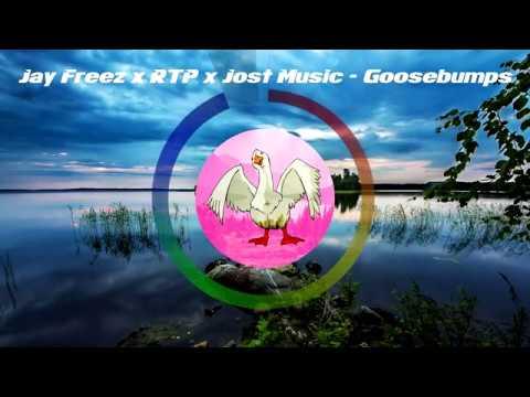 Jay Freez x RTP x Jost Music - Goosebumps (Extended Mix)