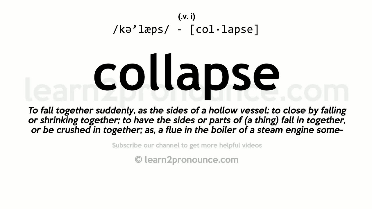 Pronunciation of Collapse  Definition of Collapse