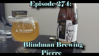 Booze Reviews - Ep. 274 - Blindman Brewing - Pierre