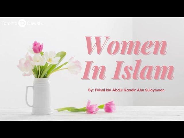 Women in Islam - Faisal bin Abdul Qaadir Abu Sulaymaan