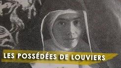 L'AFFAIRE DES POSSÉDÉES DE LOUVIERS !