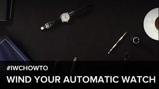 How to correctly wind your automatic watch