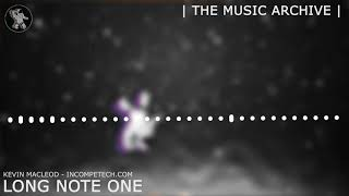 Kevin Macleod ~ Long note One [ The Music Archive ]