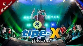 Download [TASIKMALAYA APRIL] SALAM RINDU | TIPE-X [LIVE 2017 di Lap. DADAHA]