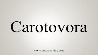 How To Say Carotovora