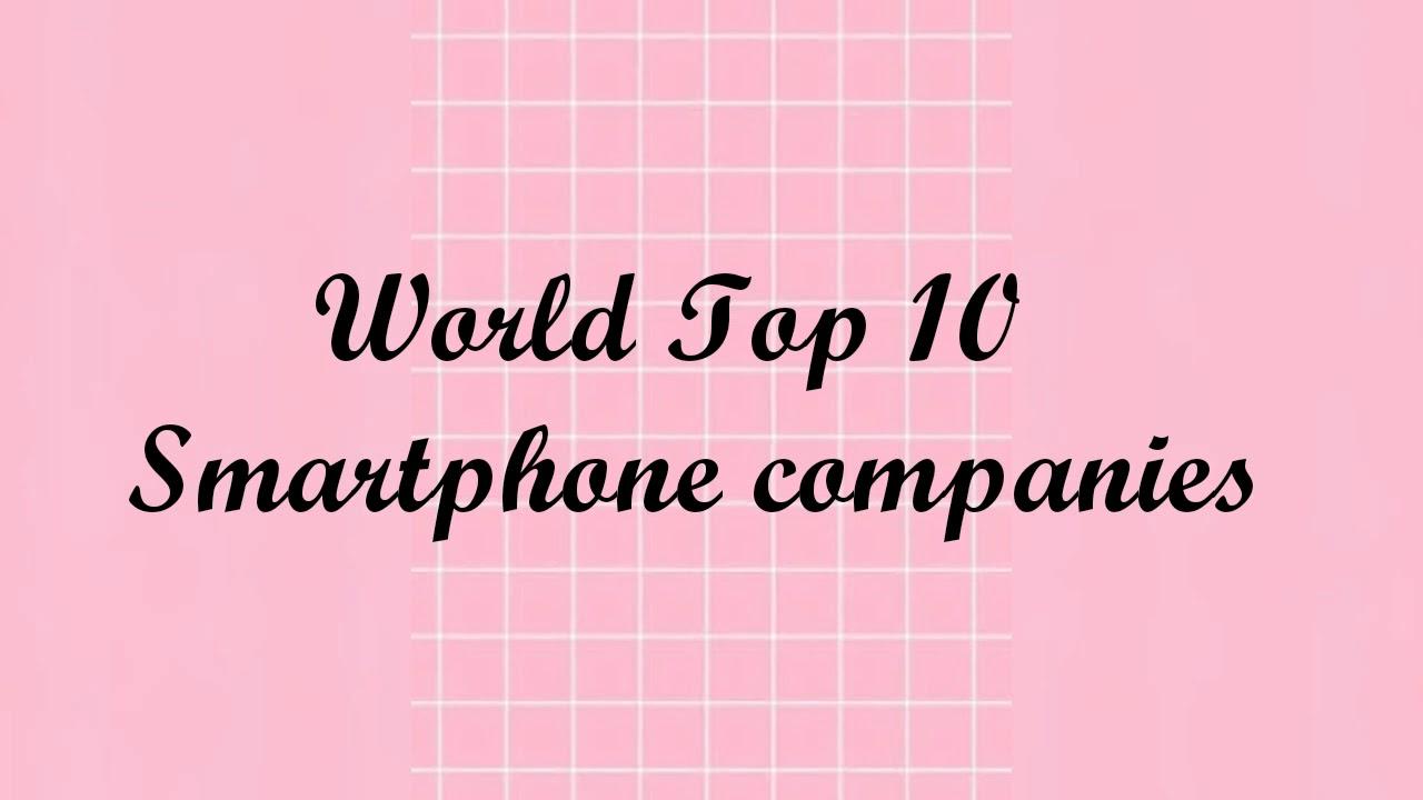 #world #2019 # top 10 # Smartphone companies| Top 10 smartphone Companies