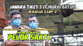 RADJA CUP 2 | Aksi Brutal MURAI BATU PELOR SAKTI Jawara TIKET 3JT Milik H.ANDI OWEN ALVIN TEAM