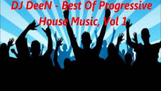 Best Of Progressive House Music, Vol. 1 (DJ DeeN Addiction Mix)