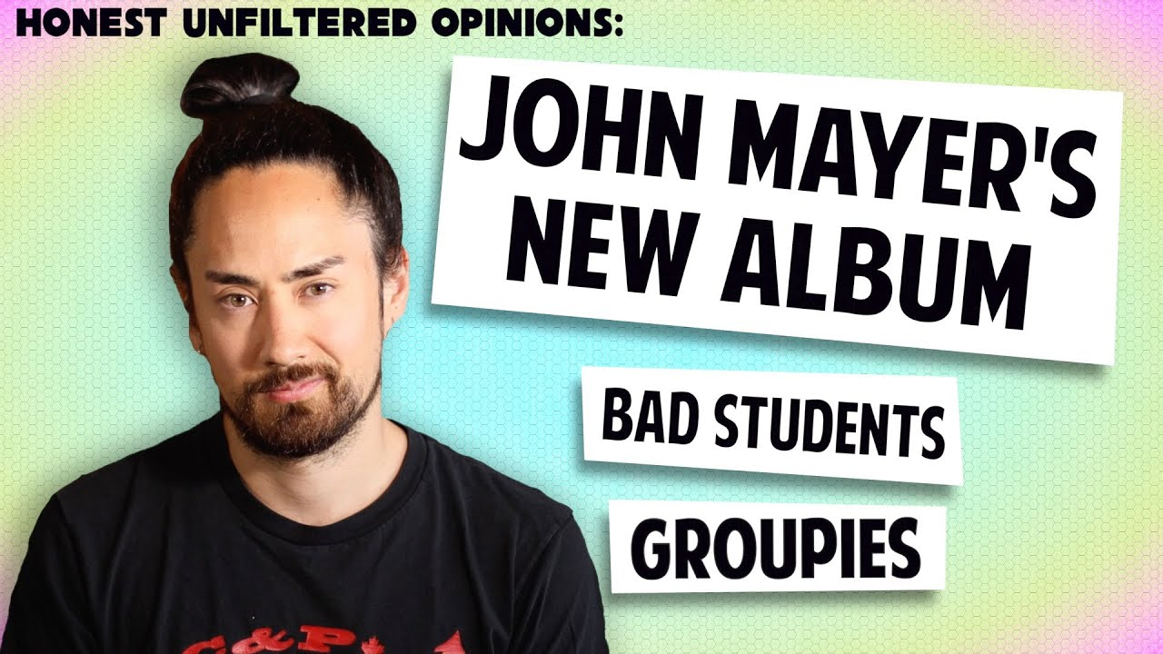 John Mayer's New Album and more | Honest UnFiltered Opinions #23