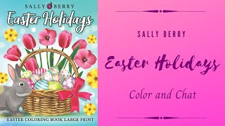 Easter Holiday by Sally Berry Color and Chat