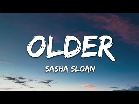 Sasha Sloan - Older (Lyrics)