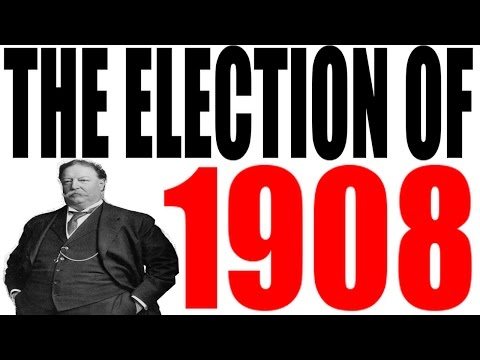 The Election of 1908 Explained