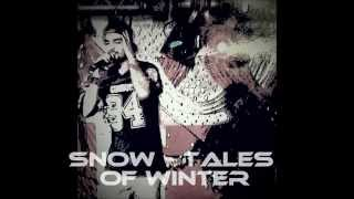 SNOW NKC - Tales of Winter (Prod. Empty Beatz)