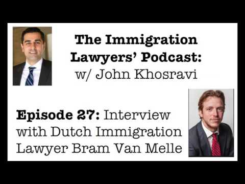 [PODCAST] Interview with Bram Van Melle, Dutch Immigration Lawyer (ILP027)