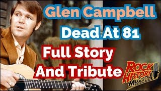 Glen Campbell Dead at 81 - Full Story & Video Tribute