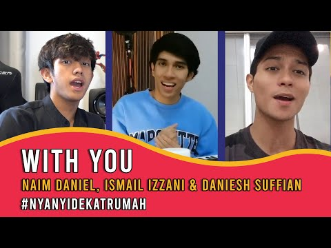 Смотреть клип Naim Daniel, Ismail Izzani & Daniesh Suffian - With You