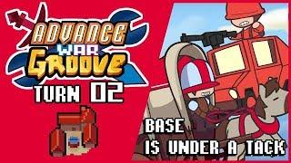 AdvanceWarGroove Turn 02: Base is under a tack