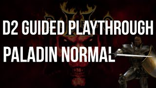 Let's Play Diablo 2 - Paladin Normal Difficulty Guided Playthrough
