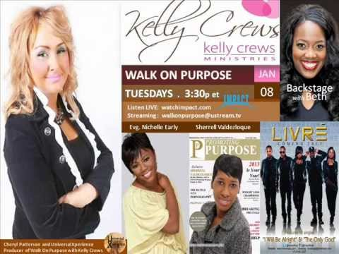 Walk On Purpose with Kelly Crews:Nichelle Early/Promoting Purpose Magazine/LIVRE