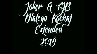 Joker&AJB  - Dlatego Kochaj Extended 2014