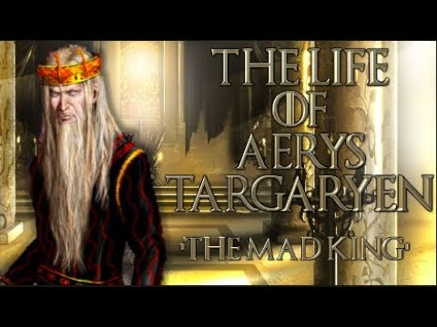 The Life Of Aerys Targaryen 'The Mad King'