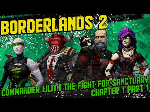 BORDERLANDS 2 | BL2 Commander Lilith and the Fight for Sanctuary | Chapter 1 |