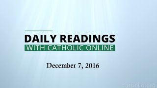 Daily Reading for Wednesday, December 7th, 2016 HD
