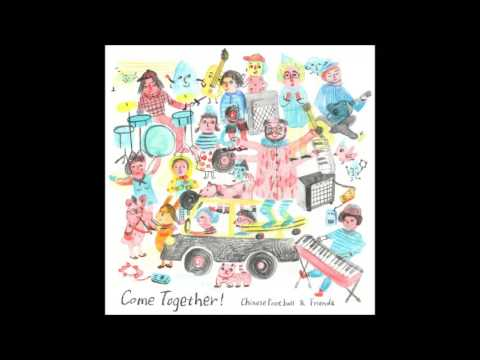 Chinese Football & Friends - Come Together (2016) [FULL ALBUM]