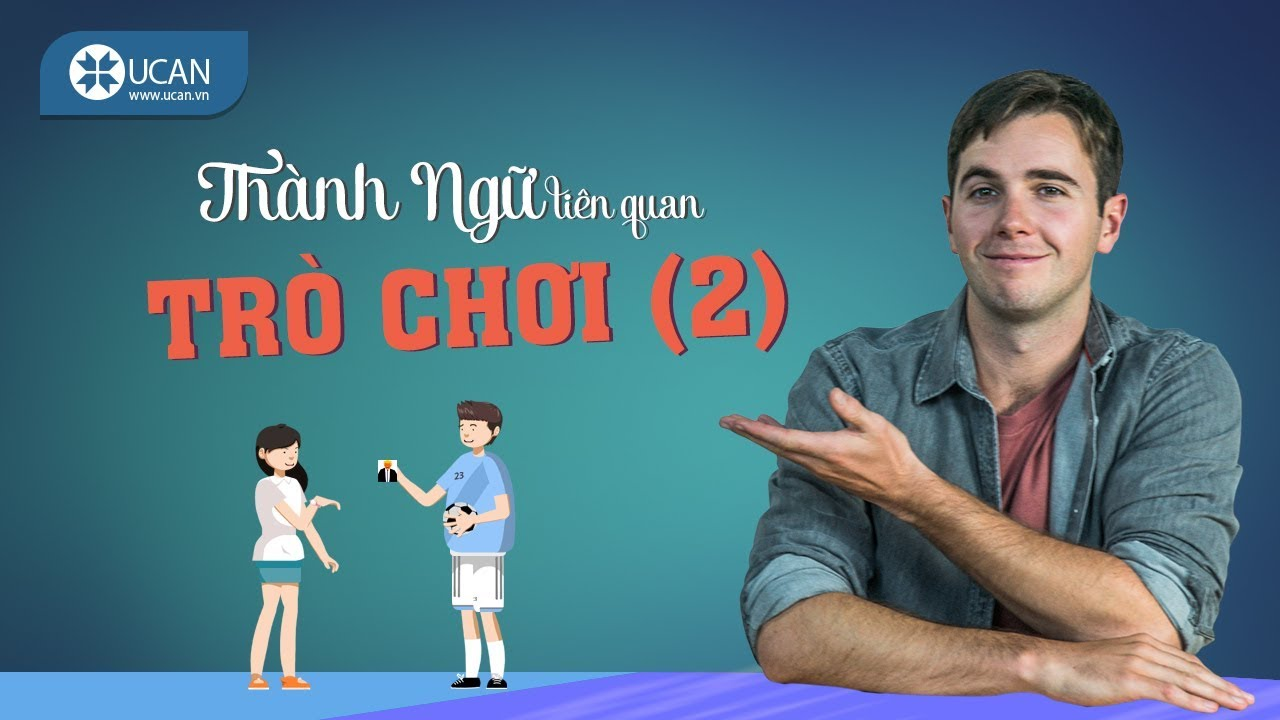 99 THÀNH NGỮ TIẾNG ANH THÔNG DỤNG NHẤT | #17 TRÒ CHƠI (2) [Ucan English Idioms]