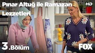 Pınar Altuğ ile Ramazan Lezzetleri 3.Bölüm