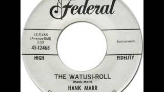 HANK MARR - The Watusi-Roll [Federal 12468] 1962