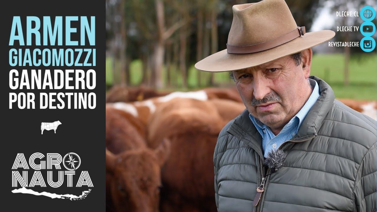 Armen Giacomozzi: Ganadero por destino | Agronauta