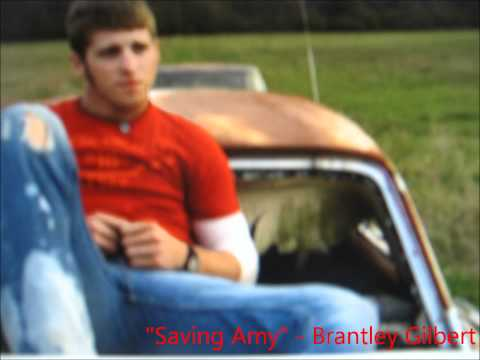 Saving Amy - Brantley Gilbert