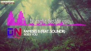 Rameses B - Beside You (feat. Soundr) [Lyrics] [HQHD]