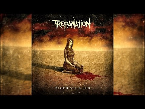 Trepanation - Blood Still Red [Full EP] / with lyrics