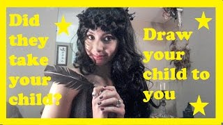 Draw your child to you spell/ did they take your children? (DO THIS NOW)