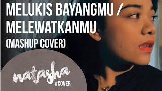 ADERA - Melukis Bayangmu x Melewatkanmu (NATASHA   COVER) Mp3