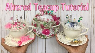 Tutorial: Altered Teacup Pin Cushion