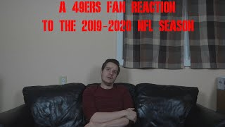 A 49ers Fan Reaction to the 2019-2020 NFL Season