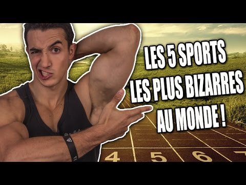 LES 5 SPORTS LES PLUS BIZARRES AU MONDE !