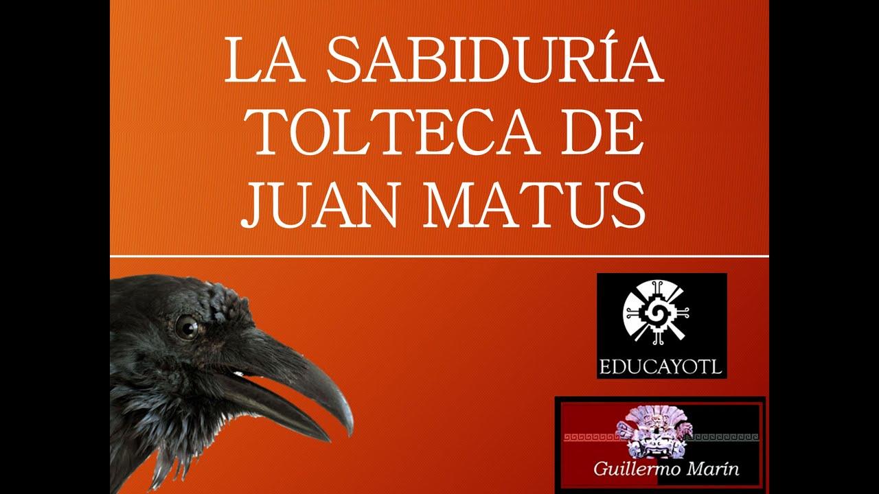 LA SABIDURÍA TOLTECA DE JUAN MATUS. Video