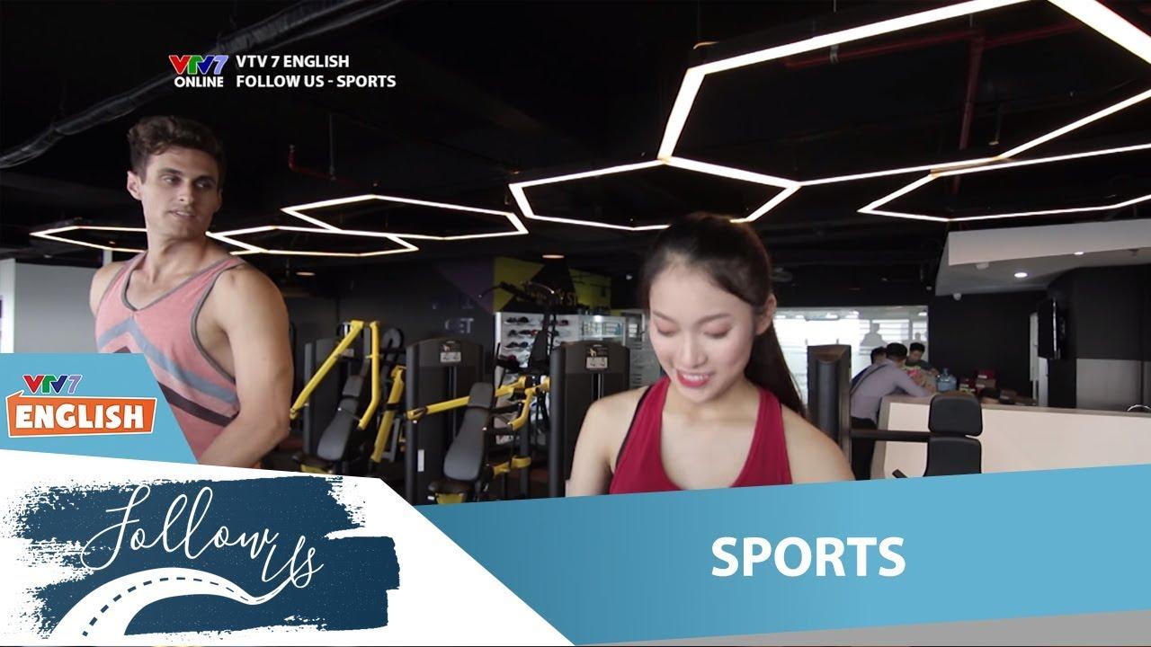 VTV7 | Follow us | Sports | Tập gym thế nào để hiệu quả nhỉ?