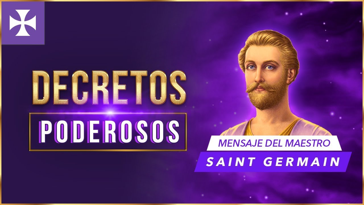 Decretos Poderosos Mensaje De Saint Germain Youtube