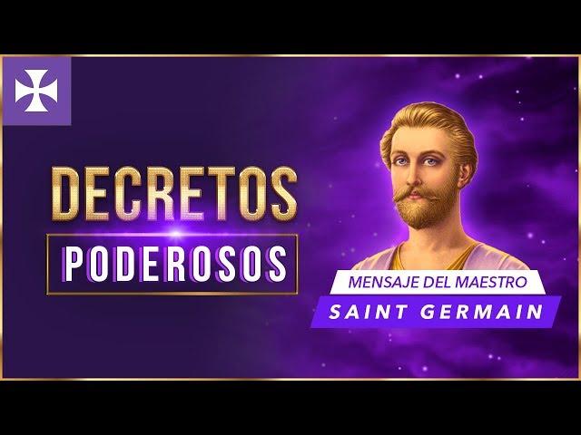 DECRETOS PODEROSOS - Mensaje de Saint Germain